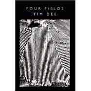 Four Fields by Dee, Tim, 9781619026216