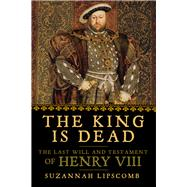 The King Is Dead by Lipscomb, Suzannah, 9781681776217