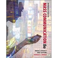 Introduction to Mass Communication: Media Literacy and Culture by Baran, Stanley, 9780073526218