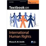 Textbook on International Human Rights by Smith, Rhona, 9780198746218