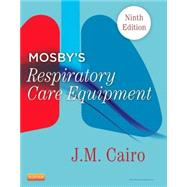 Mosby's Respiratory Care Equipment by Cairo, J. M., 9780323096218