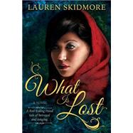 What Is Lost by Skidmore, Lauren, 9781462116218