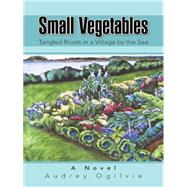 Small Vegetables by Ogilvie, Audrey, 9781491756218