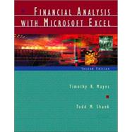 Financial Analysis with Microsoft Excel by Mayes, Timothy R.; Shank, Todd M., 9780030326219