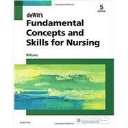Dewit's Fundamental Concepts and Skills for Nursing by Williams, Patricia A., 9780323396219