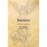 Revelation: A Shorter Commentary by Beale, Gregory; Campbell, David, 9780802866219