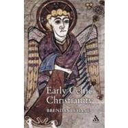 Early Celtic Christianity by Lehane, Brendan, 9780826486219