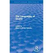 The Languages of Ghana by Kropp Dakubu; Mary E., 9781138926219