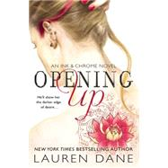 Opening Up by Dane, Lauren, 9781455586219