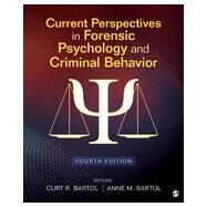 Current Perspectives in Forensic Psychology and Criminal Behavior by Bartol, Curtis R.; Bartol, Anne M., 9781483376219