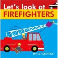 Let's Look at Firefighters by Teckentrup, Britta, 9781910126219