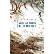 Sobre los huesos de los muertos by Tokarczuk, Olga, 9786077356219