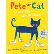 Pete the Cat : I Love My White Shoes by Litwin, Eric, 9780061906220