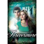 Forevermore by Miles, Cindy, 9780545426220
