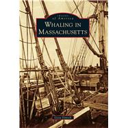 Whaling in Massachusetts by Dimock, Gioia, 9781467116220
