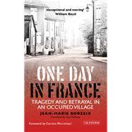 One Day in France by Borzeix, Jean-marie; McAuley, Gay; Moorehead, Caroline, 9781784536220
