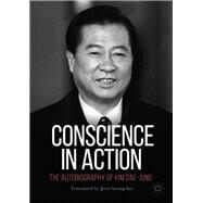 Conscience in Action by Seung-hee, Jeon; Hee Ho, Lee; Presidential Library and Museum, Kim Dae-jung, 9789811076220