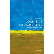 Cognitive Neuroscience: A Very Short Introduction by Passingham, Richard, 9780198786221