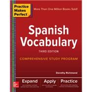Practice Makes Perfect: Spanish Vocabulary, Third Edition by Richmond, Dorothy, 9781260026221