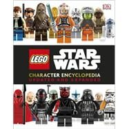 LEGO Star Wars Character Encyclopedia: Updated and Expanded (Library Edition) by DK Publishing, 9781465436221