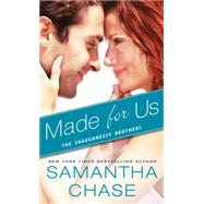Made for Us by Chase, Samantha, 9781492616221