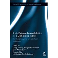 Social Science Research Ethics for a Globalizing World: Interdisciplinary and Cross-Cultural Perspectives by Nakray; Keerty, 9780415716222