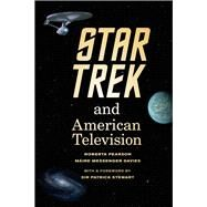 Star Trek and American Television by Pearson, Roberta; Davies, Máire Messenger; Stewart, Patrick, 9780520276222