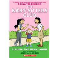 Claudia and Mean Janine: Full-Color Edition (The Baby-Sitters Club Graphix #4) by Martin Ann, M.; Telgemeier, Raina; Telgemeier, Raina; Martin, Ann M.; Telgemeier, Raina, 9780545886222