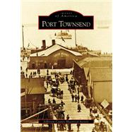 Port Townsend by Jefferson County Historical Society, 9780738556222
