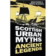 Scottish Urban Myths and Ancient Legends 9780750956222N