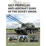 Self-propelled Anti-aircraft Guns of the Soviet Union by Guardia, Mike; Morshead, Henry, 9781472806222