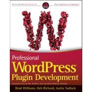 Professional Wordpress Plugin Development by Williams, Brad; Richard, Ozh; Tadlock, Justin, 9780470916223