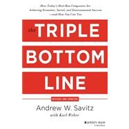 The Triple Bottom Line How Today's Best-Run Companies Are Achieving Economic, Social and Environmental Success - and How You Can Too by Savitz, Andrew W., 9781118226223