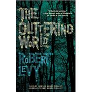 The Glittering World by Levy, Robert, 9781476786223