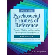 Bruce & Borg's Psychosocial Frames of Reference Theories, Models, and Approaches for Occupation-Based Practice by Krupa, Terry; Kirsh, Bonnie, 9781617116223