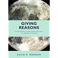 Giving Reasons by Morrow, David R., 9781624666223