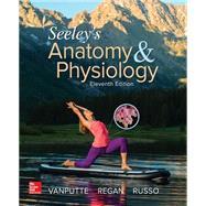 Seeley's Anatomy & Physiology by VanPutte, Cinnamon; Regan, Jennifer; Russo, Andrew; Seeley, Rod, 9780077736224
