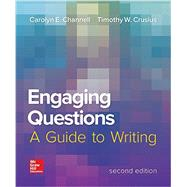 Engaging Questions: A Guide to Writing 2e by Channell, Carolyn E.; Crusius, Timothy W., 9780078036224