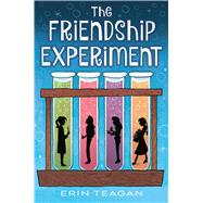 The Friendship Experiment by Teagan, Erin, 9780544636224