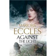 Against the Light by Eccles, Marjorie, 9780727886224