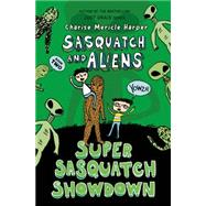 Super Sasquatch Showdown by Harper, Charise Mericle; Harper, Charise Mericle, 9780805096224