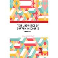 The Text Linguistics of Qur'anic Discourse: An Analysis by Abdul-Raof; Hussein, 9781138946224