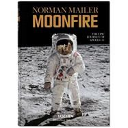 Moon Fire: The Epic Journey of Apollo 11 by Mailer, Norman; McCann, Colum (CON), 9783836556224