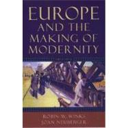 Europe and the Making of Modernity 1815-1914 by Winks, Robin W.; Neuberger, Joan, 9780195156225