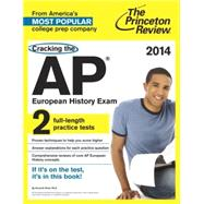 Cracking the AP European History Exam, 2014 Edition by PRINCETON REVIEW, 9780307946225