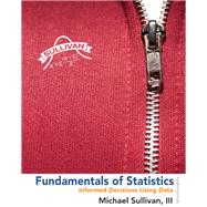Fundamentals of Statistics Plus NEW MyStatLab with Pearson eText -- Access Card Package by Sullivan, Michael, III, 9780321876225