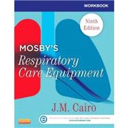 Workbook for Mosby's Respiratory Care Equipment by Cairo, J. M., 9780323096225