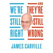 We're Still Right, They're Still Wrong by Carville, James; Jacobs, Ryan (CON), 9780399576225