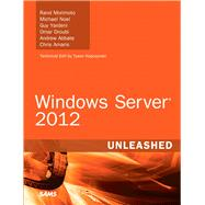 Windows Server 2012 Unleashed by Morimoto, Rand; Noel, Michael; Yardeni, Guy; Droubi, Omar; Abbate, Andrew; Amaris, Chris, 9780672336225