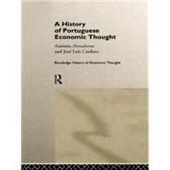 A History of Portuguese Economic Thought by Almodovar,Antonio, 9781138866225